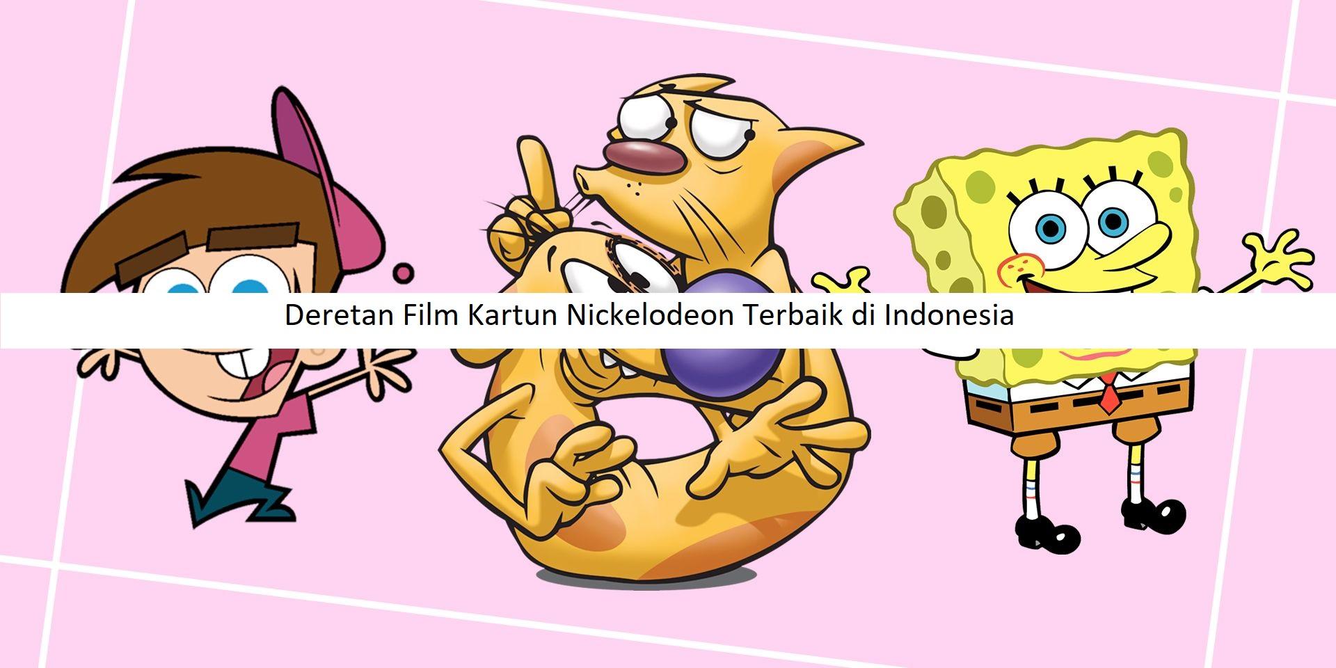 Deretan Film Kartun Nickelodeon Terbaik di Indonesia