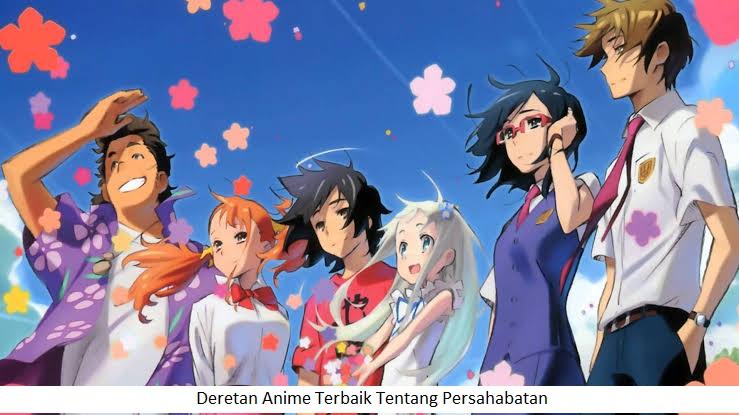 Deretan Anime Terbaik Tentang Persahabatan