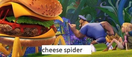 cheese spider